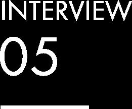 INTERVIEW 05